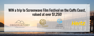 Win a trip to Screenwave International Film Festival on the Coffs Coast